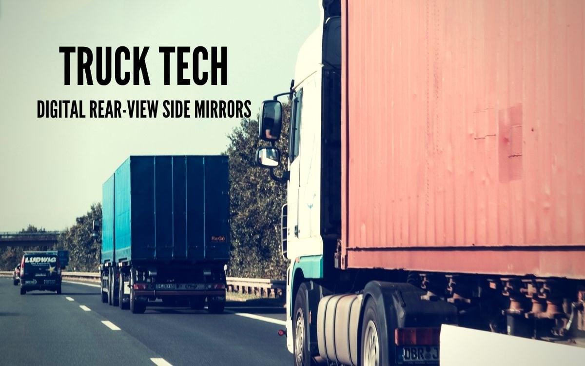 Truck Tech: Digital Rear-View Side Mirrors