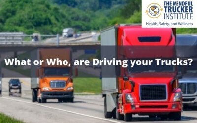 What or Who, are driving your trucks?